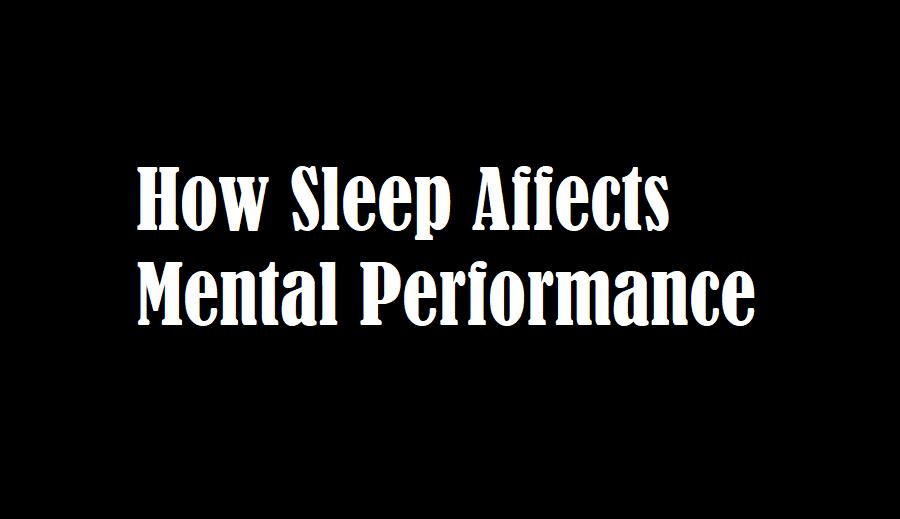 how sleep affects mental performance